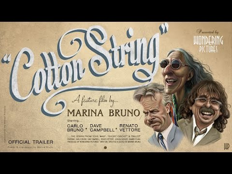 """Cotton String"" (Trailer) - A Feature Film by Marina Bruno"