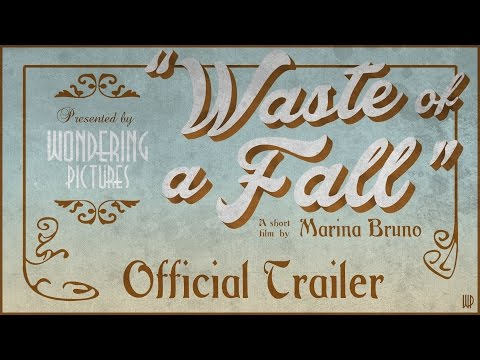 """Waste of a Fall"" (2014) A Short Film by Marina Bruno - NEW OFFICIAL TRAILER"