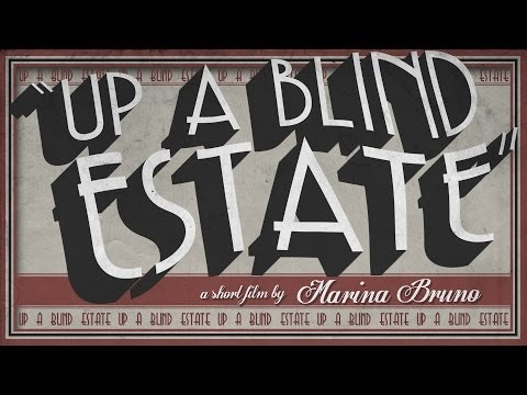 """Up a Blind Estate"" (Full Length) - A Short Film by Marina Bruno"