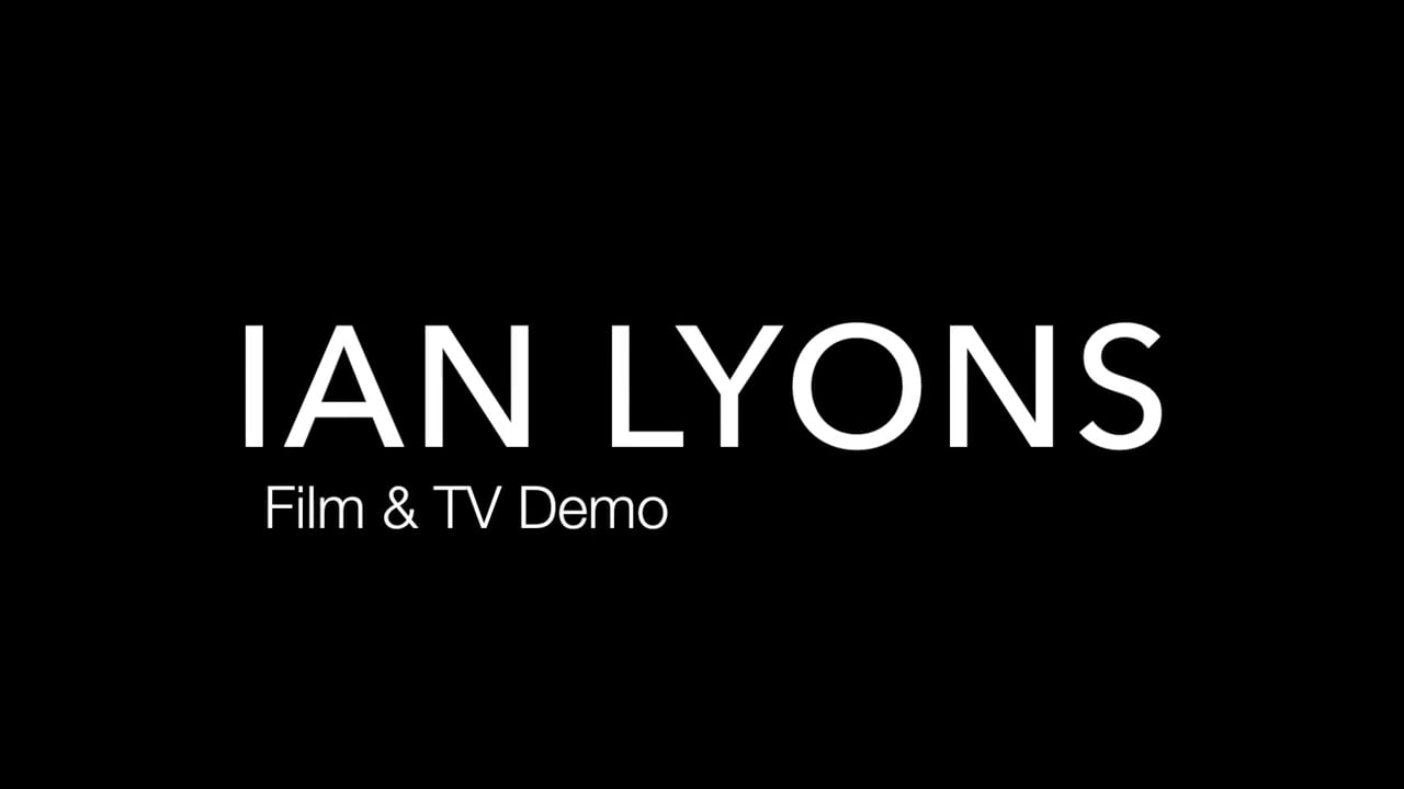 IAN LYONS - Film / TV Reel (2016)