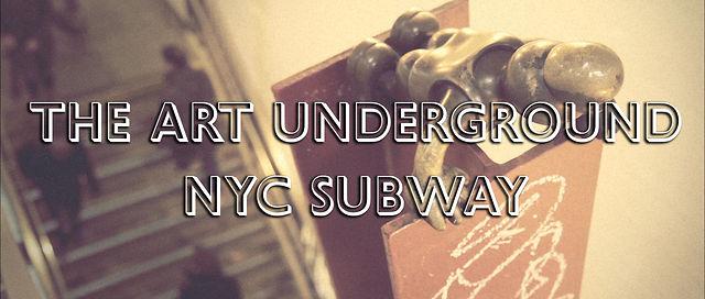 The Art Underground - NYC Subway