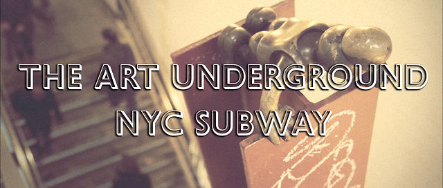 The Art Underground - NYC Subway