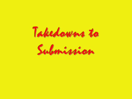 Takedowns to Submissions