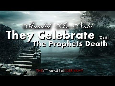 They Celebrate The Prophets Death ﷺ  - Mawlid An-Nabi ᴴᴰ