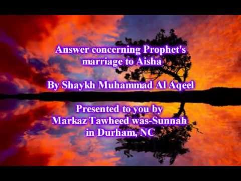 Answer concerning Prophet's marriage to Aisha / By Shaykh Muhammad Al Aqeel