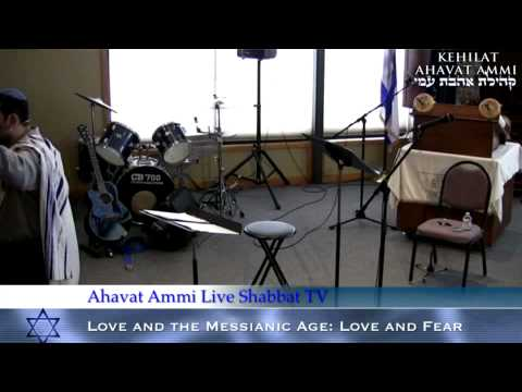 Love and the Messianic Age Lesson #3: Torah and Fear