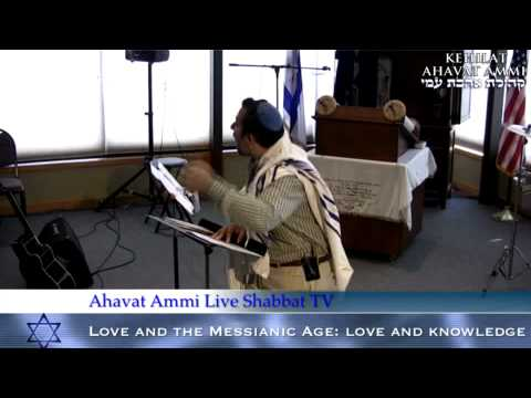 Love and the Messianic age Lesson #1: Love and Knowledge