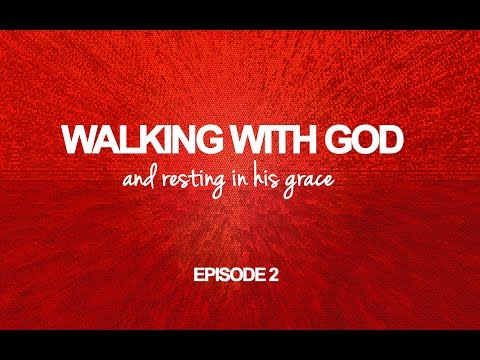 Walking with God episode 2
