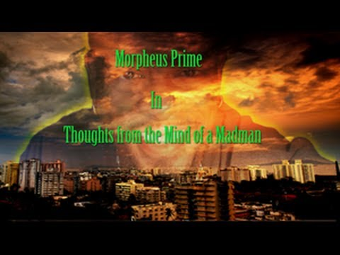 Thoughts from The Mind Of A Madman - Episode 1