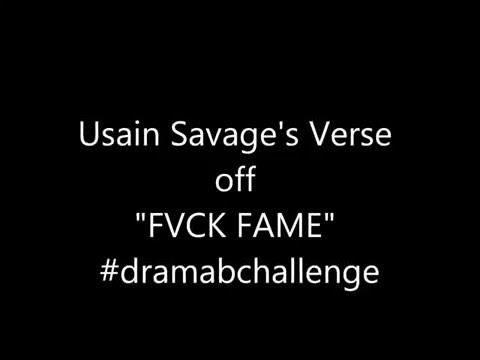 Usain Savage's verse off Fvk Fame #dramabchallenge