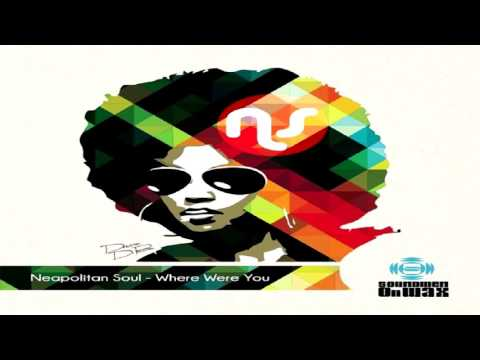 "Neapolitan Soul   -  ""Where Were You""   (Phunky Mix)"