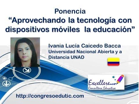 """Ponencia de Ivania Caicedo Bacca. """"Aprovechando la tecnología con dispositos móviles en la educación""""."""