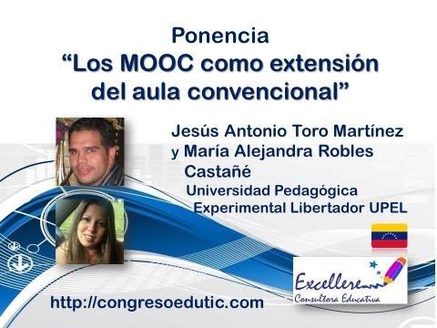 Ponencia de Jesús Toro y Ma Alejandra Robles. Los MOOC como extensión del aula convencional