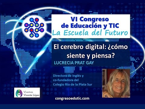 Ponencia de Lucrecia Prat Gay: El cerebro digital...