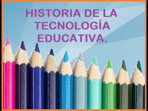 Historia de la Tecnología educativa.
