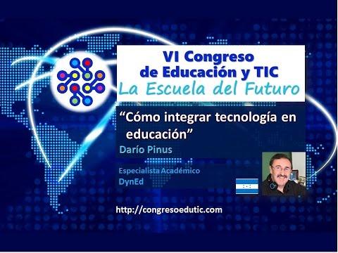 Congreso TIC: Cómo integrar tecnología en la educación por Darío Pinus