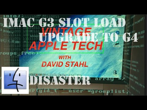 IMAC SLOT LOAD  G3 TO G4 UPGRADE DISASTER Part 6  DAVEs VINTAGE APPLE TECH #10