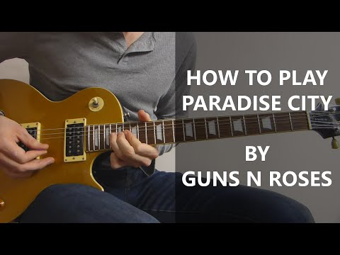 How To Play Paradise City Guitar Cover - Guns N Roses