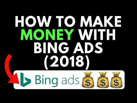 How To Make Money With Bing Ads (2018)