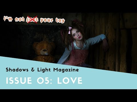 SHADOWS AND LIGHT MAGAZINE - ISSUE 05 - LOVE