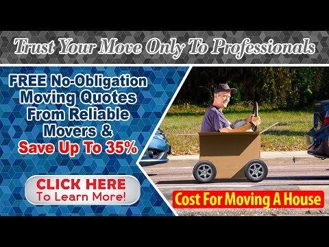 Cost For Moving A House | Get 7 FREE Moving Quotes & Save Up To 35%