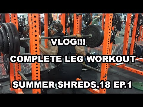 how to grow great legs | summer shreds18 vlog ep.1