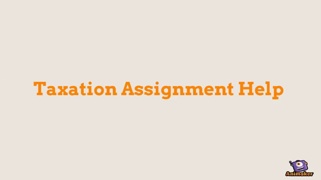 Taxation Assignment Help from Exceptional Writers