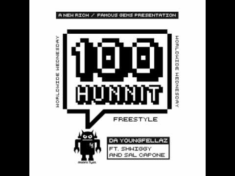 Da Youngfellaz- 100 Hunnit Freestyle (ft. Shwiggy & Sal Capone)