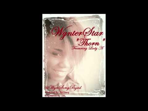 """WynterStar (@WynSongByrd) """"Thorn"""" Ft/ @LadyA_DTAQueen"""