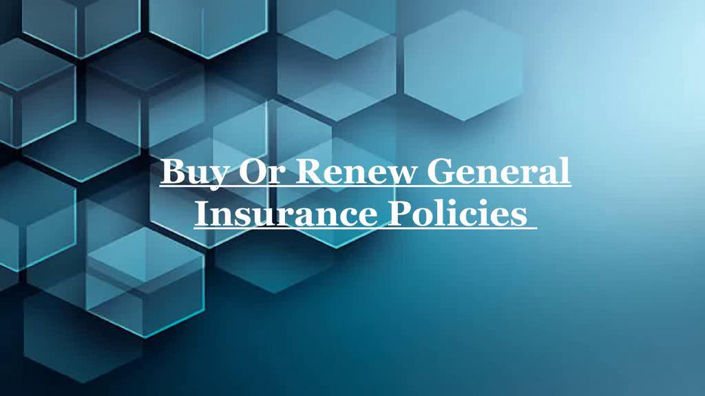 Buy Or Renew General Insurance Policies