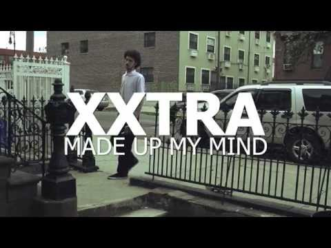 Xxtra - Made Up My Mind