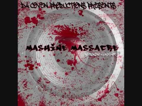 Mashine Massacre X Because   13