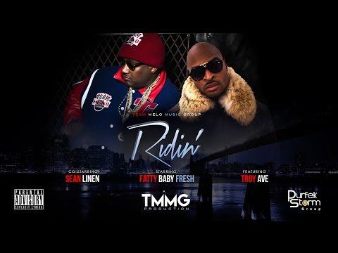 """Ridin"" Fatty Baby Fresh & Sean Linen ft. Troy Ave. (TMMG Production)"