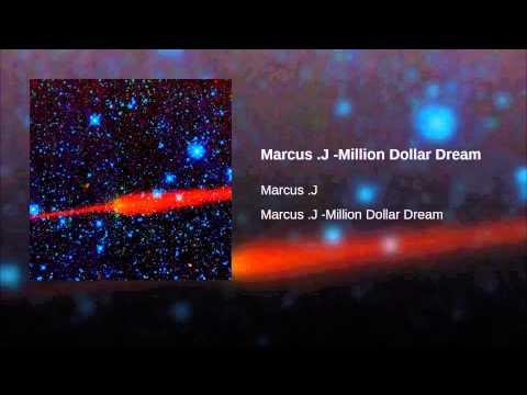 Marcus .J -Million Dollar Dream