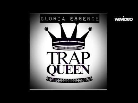 Trap Queen (Remix/Cover) -ft. Gloria Essence