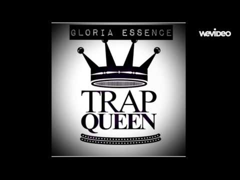 Trap Queen (Remix/Cover) -ft. Gloria Essence