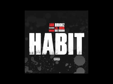 Jah Brickz - Habit ( FT J.S. Nova & GMGB Daidough ) (Audio)