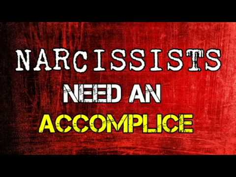 Narcissists Need An Accomplice *NEW*