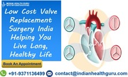 Low Cost Valve Replacement Surgery India Helping You Live Long, Healthy Life