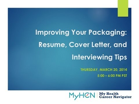 MyHCN Webinar: Improving Your Packaging—Resume, Cover Letter, and Interview Skills