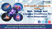 Orthopedic Surgery  In India With  Simple And Complex Conditions For Next-Generation