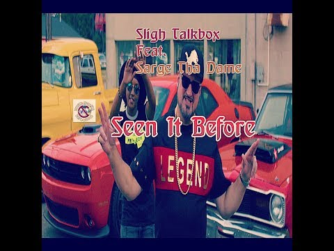 Sligh Talkbox feat  Sarge Tha Dame Seen It Before (Prod. Abel Beats)