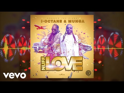 Munga Honorable, I-Octane - Nuff Love [Official Audio]