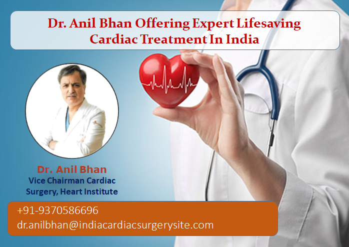 Dr. Anil Bhan Offering Expert Lifesaving Cardiac Treatment In India