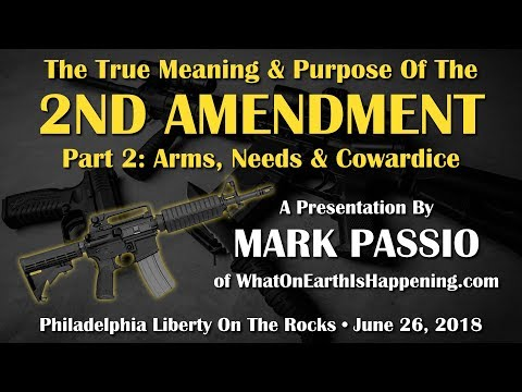 Mark Passio - The True Meaning & Purpose Of The 2nd Amendment - Part 2 - Arms, Needs & Cowardice