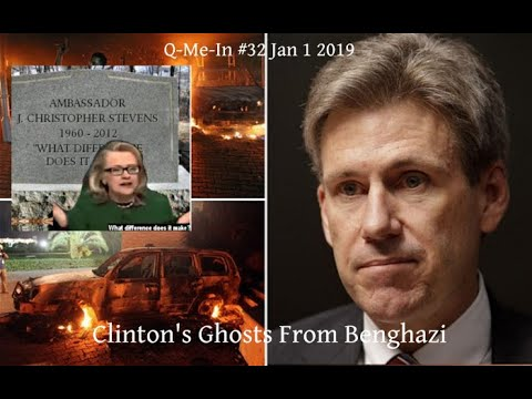 Q-Me-In #32 Clinton's Ghosts From Benghazi