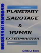 Rich M. Mark - Planetary Sabotage and Human Extermination