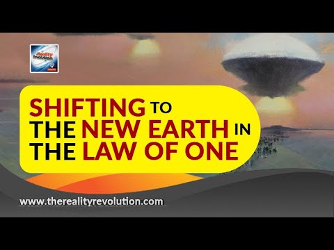 Shifting to New Earth In The Law Of One