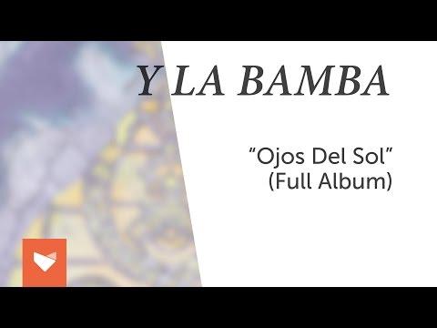 Y La Bamba -  Ojos Del  Sol (Full Album 2016)