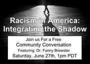Racism in America: Integrating the Shadow - A Free Community Conversation
